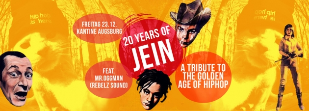 Fr. 23.12. 20 Jahre JEIN ! - A tribute to the golden Age of Hip Hop