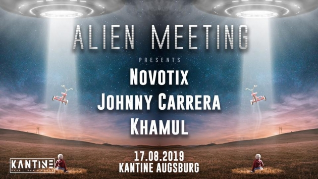 Sa. 17.08.19 Alien Meeting