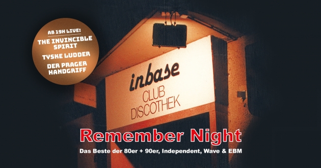Sa. 08.02.2020 Inbase Remember Night feat. EBM Kittchen