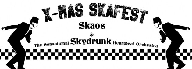 Do. 26.12.19 X-Mas Skafest : Skaos + The Sensational Skydrunk Heartbeat Orchestra