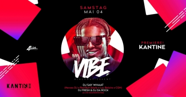 Sa. 04.05.19 VIBE CLUB  feat. SAY WHAAT (Köln)