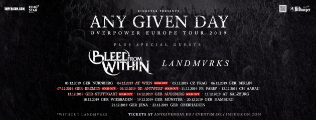 AUSVERKAUFT !! Sa. 14.12.2019  Any Given Day + Landmvrks + Bleed From Within